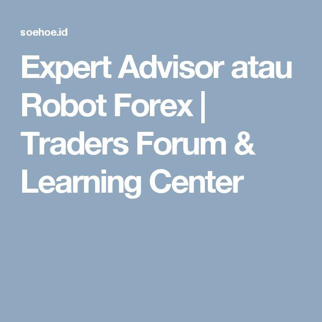Expert Advisor atau Robot Forex   Traders Forum & Learning Center