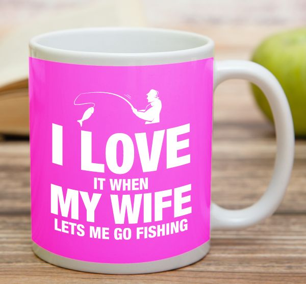 """I Love It When My Wife Lets Me Go Fishing""  High quality 11 oz ceramic mugs, microwave and dishwasher safe.  Delivery. All mugs are custom printed within 2-3 working days and delivered within 3-5 working days. Express delivery costs $4.95 for the first item or if buying 2 or more items delivery is FREE!"