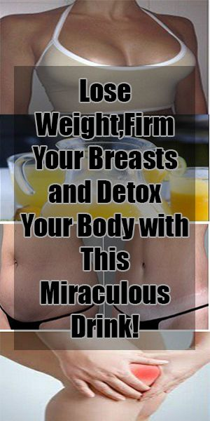 Lose Weight,Firm Your Breasts and Detox Your Body with This Miraculous Drink!