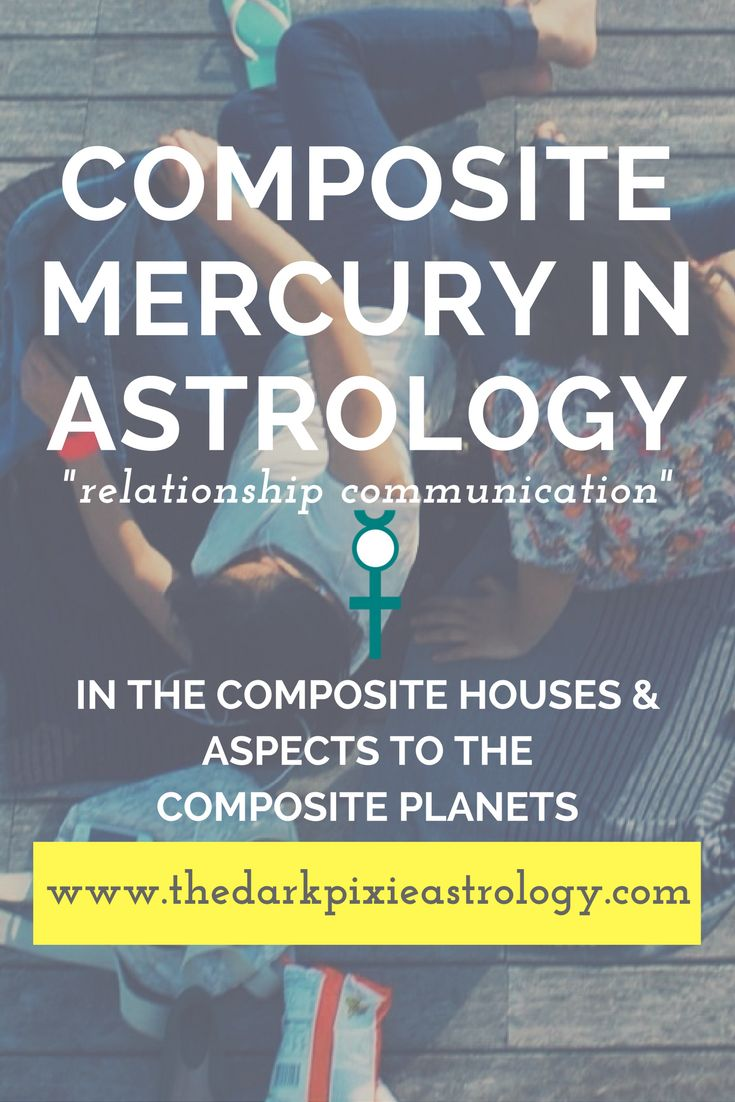 Composite mercury interpretations in the houses and aspects http www