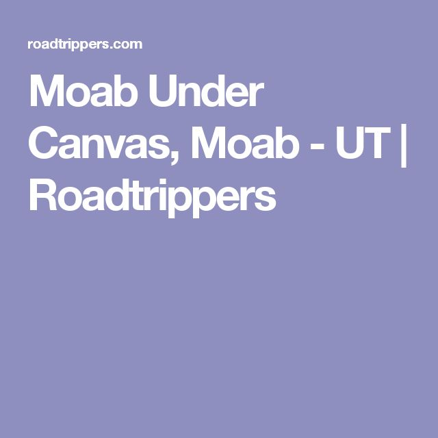 Moab Under Canvas, Moab - UT | Roadtrippers