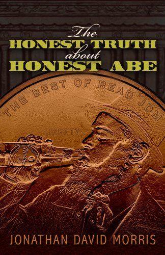 The Honest Trut... Honest Abe Book