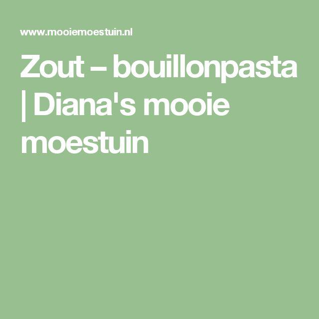Zout – bouillonpasta | Diana's mooie moestuin