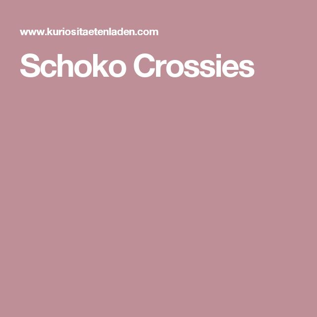 Schoko Crossies