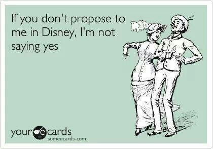 hahah I wouldn't go this far but I would love to be proposed to at disney