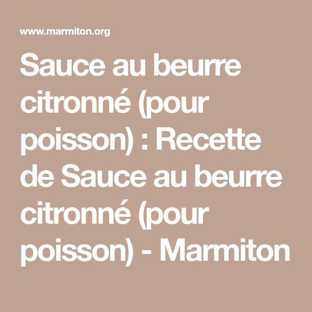 Sauce au beurre citronné (pour poisson) : Recette de Sauce au beurre citronné (pour poisson) - Marmiton