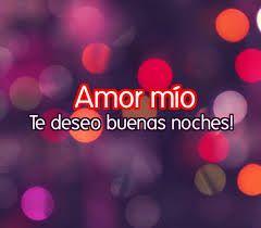 Amor mio Te deseo, buenas noches!