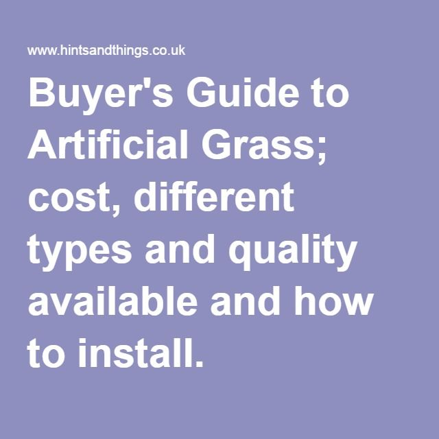 Buyer's Guide to Artificial Grass; cost, different types and quality available and how to install.