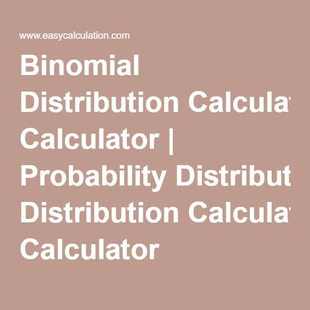 Binomial Distribution Calculator | Probability Distribution Calculator