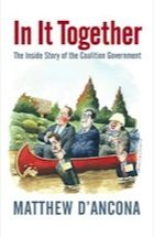 In it together : the inside story of the coalition government / Matthew D'Ancona. -- London : Viking, 2013.