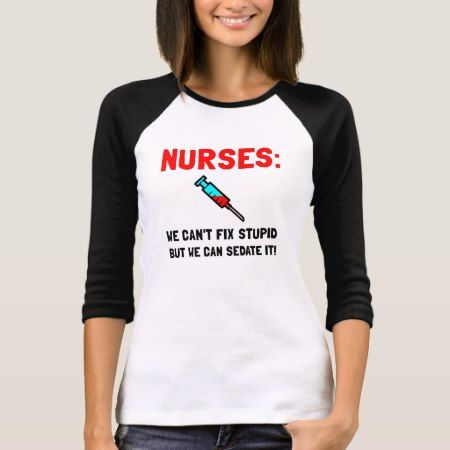 Nurses Sedated T-Shirt - click/tap to personalize and buy