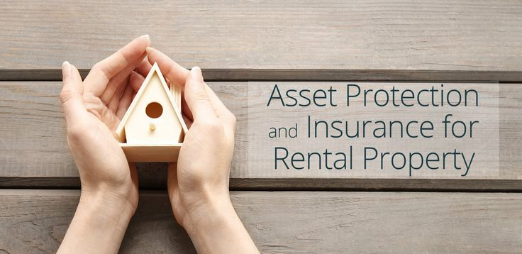 Asset Protection and Insurance for Rental Property