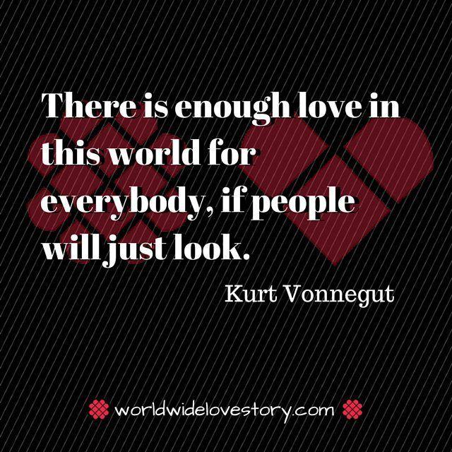 best kurt vonnegut ideas kurt vonnegut quotes  kurt vonnegut worldwidelovestory valentines lovequotes inspiration kurtvonnegut thereisenoughlove lookaroundyou uptownartfair handwrittennotes