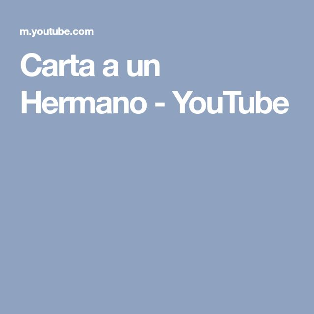 Carta a un Hermano - YouTube