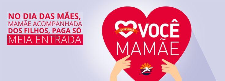 Promoção:  Meia entrada para todas as mamães!