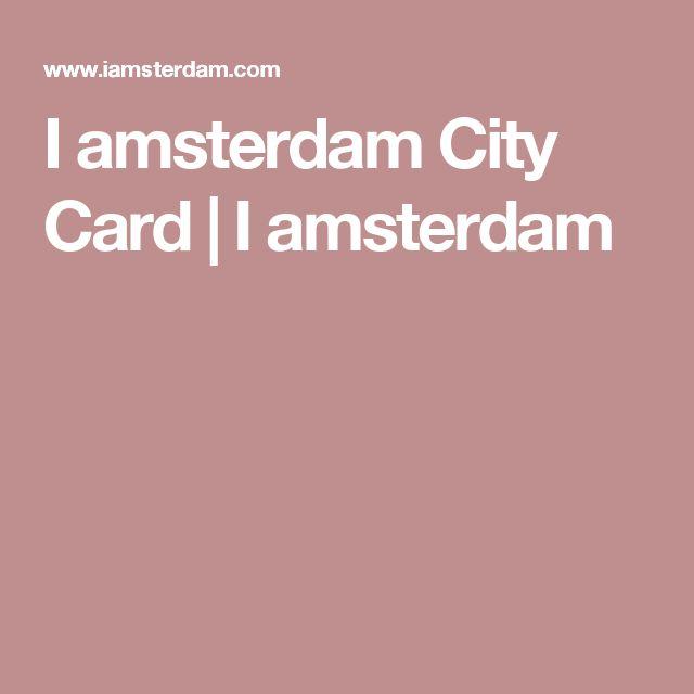 I amsterdam City Card | I amsterdam