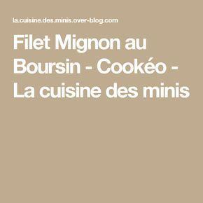 Filet Mignon au Boursin - Cookéo - La cuisine des minis