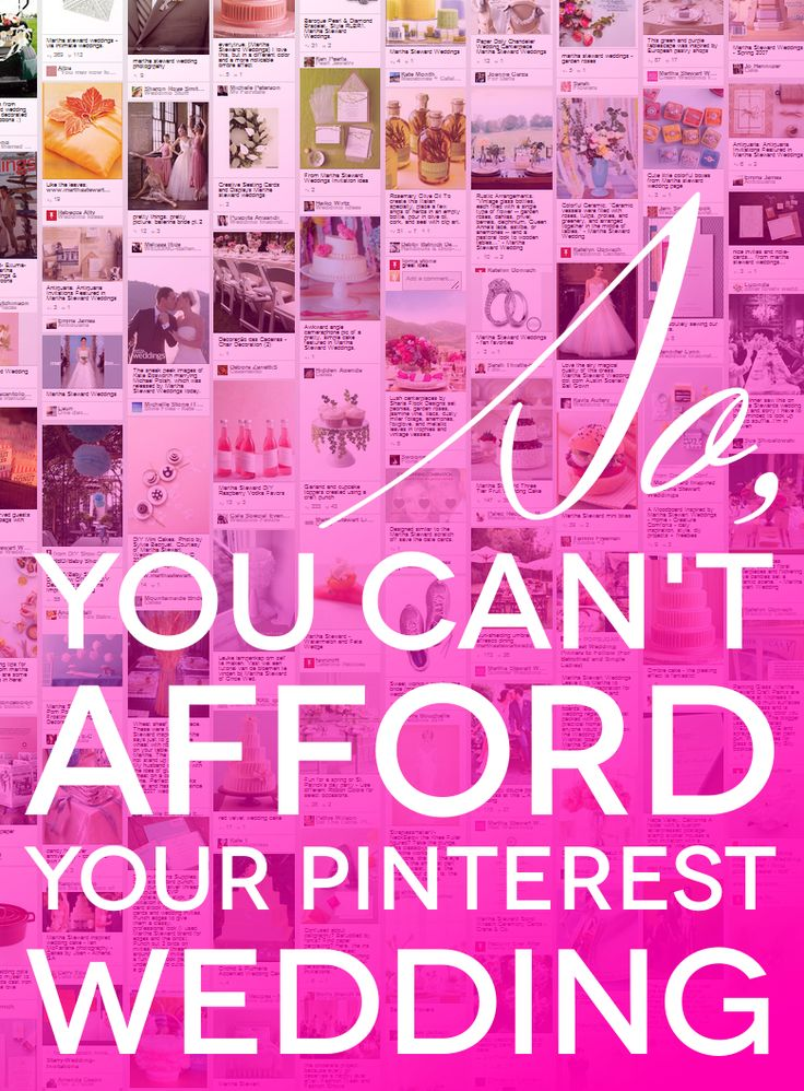 So You Cant Afford Your Pinterest Wedding Tips On How To Make What