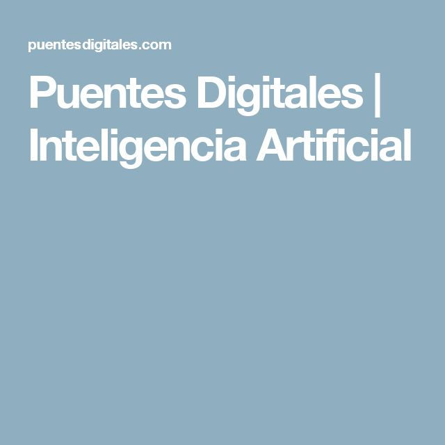Puentes Digitales | Inteligencia Artificial
