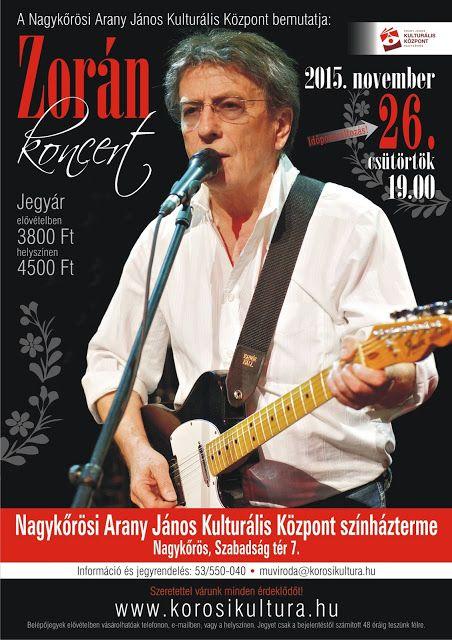 Plakat104.hu: 26-án lesz Nagykőrösön a Zorán koncert