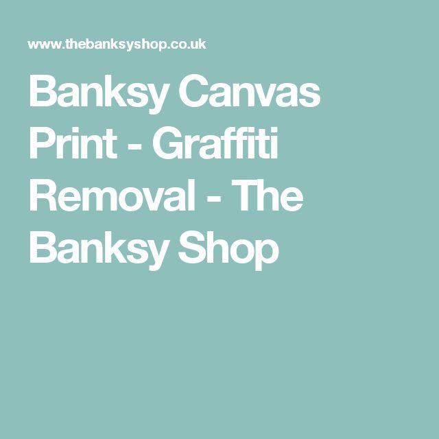 Banksy Canvas Print - Graffiti Removal - The Banksy Shop