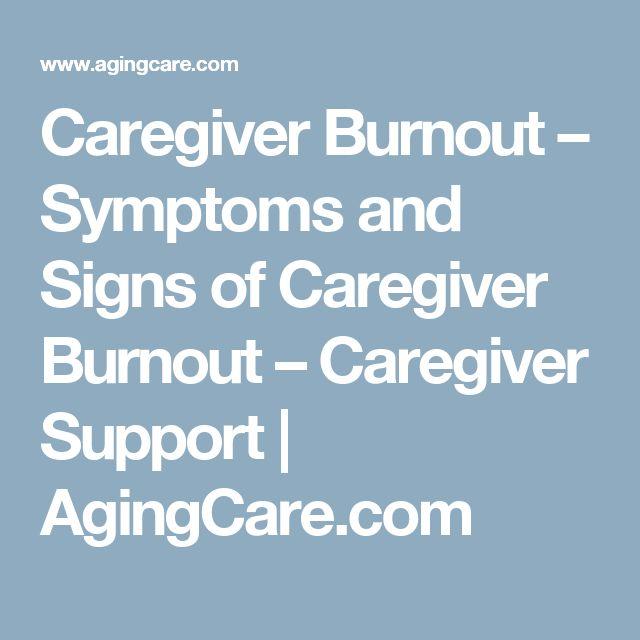 Caregiver Burnout – Symptoms and Signs of Caregiver Burnout – Caregiver Support   AgingCare.com