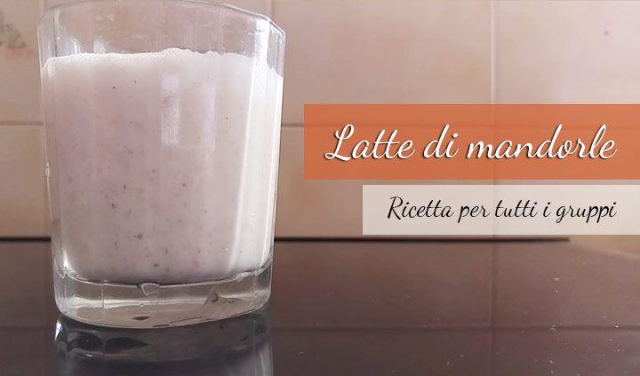 ricetta latte di mandorle integrale