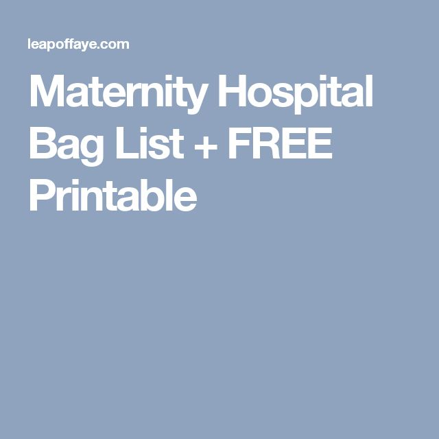 Maternity Hospital Bag List + FREE Printable