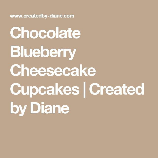 Chocolate Blueberry Cheesecake Cupcakes | Created by Diane