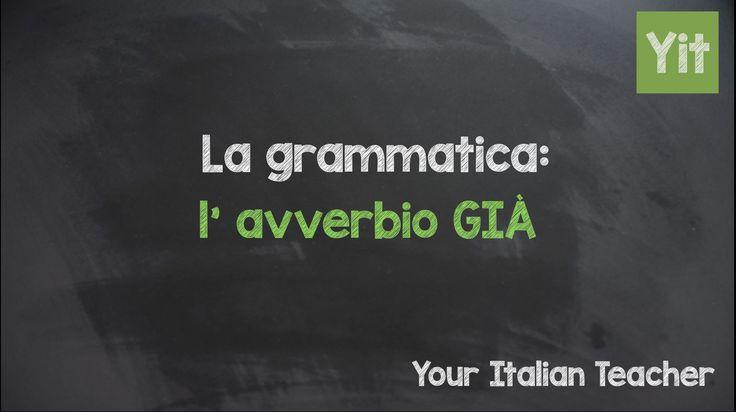 Learn Italian grammar: learn how the Italian adverb: GIÀ works ;)
