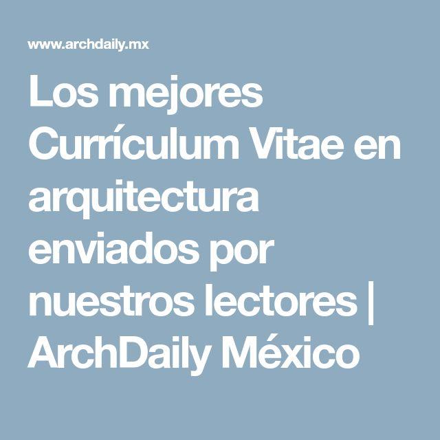 Los mejores Currículum Vitae en arquitectura enviados por nuestros lectores | ArchDaily México