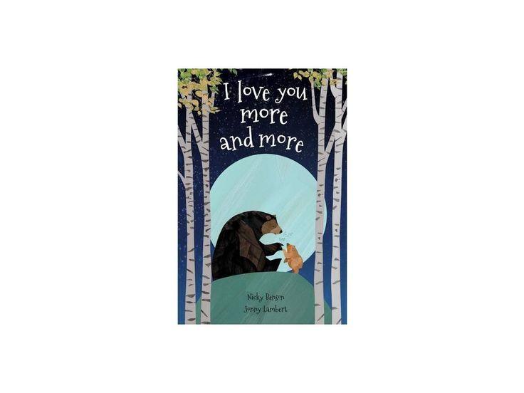 I Love You More and More. Autor: Nicky Benson Ilustrace: Jonny Lambert Nakladatelství: Little Tiger Press Počet stran: 28 Vazba: Tvrdá Rozměry: 293 x 192 mm Datum vydání: leden 2016