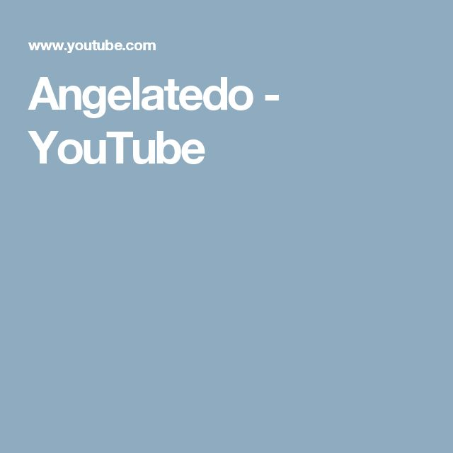 Angelatedo - YouTube