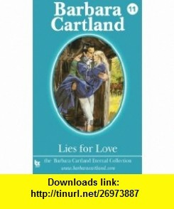 Lies for Love (Barbara Cartland Eternal Collection) (Volume 11) (9781782130468) Barbara Cartland , ISBN-10: 1782130462  , ISBN-13: 978-1782130468 ,  , tutorials , pdf , ebook , torrent , downloads , rapidshare , filesonic , hotfile , megaupload , fileserve