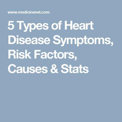5 Types of Heart Disease Symptoms, Risk Factors, Causes & Stats