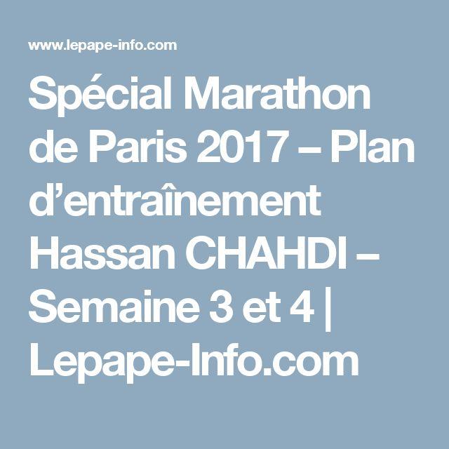 Spécial Marathon de Paris 2017 – Plan d'entraînement Hassan CHAHDI – Semaine 3 et 4 | Lepape-Info.com