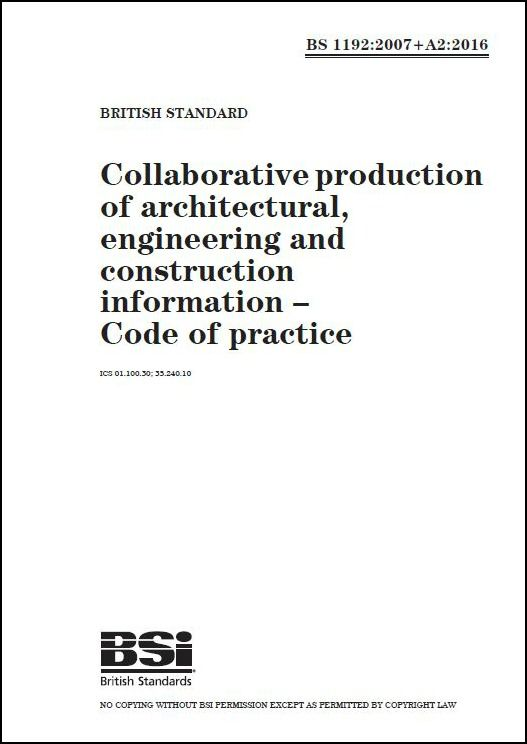 BS 1192:2007 Collaborative production of architectural, engineering and construction information - Code of practice