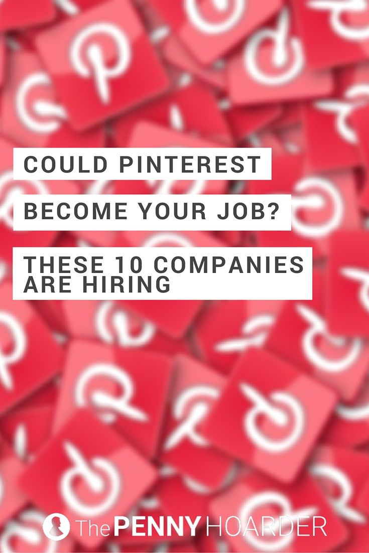 Can't tear yourself away from your carefully curated Pinterest boards? Play your cards right, and Pinterest will actually BE your job, rather than distracting you from it. Here are 10 companies with open Pinterest jobs. - The Penny Hoarder http://www.thepennyhoarder.com/pinterest-jobs/