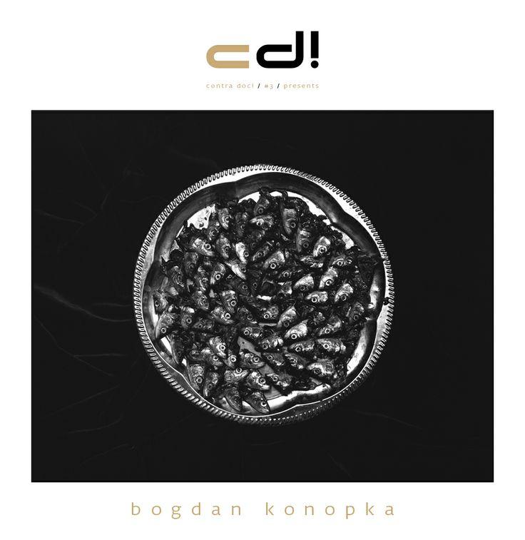 """contra doc! presents: """"Still Lives"""" by Bogdan Konopka, cd! #3, pp. 41-63"""