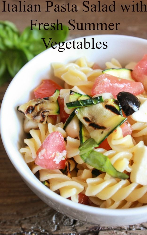 The perfect italian pasta salad with fresh summer vegetables an easy healthy summer salad - Make perfect grilled vegetables ...