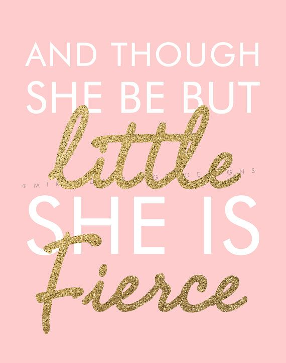 And though she be but little she is fierce Printable
