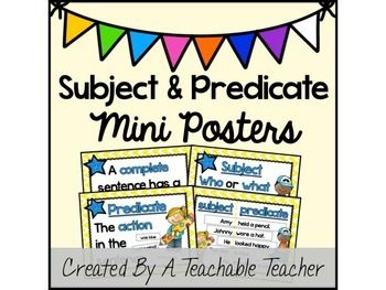 Subject and Predicate PostersSubject and Predicate Posters are the perfect visual reminder for students learning to separate the subject and predicate in a sentence. This primary poster set includes four posters based on subject and predicates. It is themed in yellow and blue with a chevron background and matching clip art.1 - Tells that a complete sentence requires both a subject and predicate.2 - Defines a subject with clip art two examples.3 - Defines a predicate with clip art and…