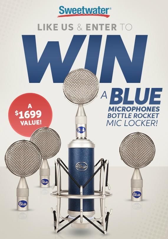 Like Sweetwater and enter to win a Blue Microphones Bottle Rocket Mic Locker!  Over $1,600 in Prizes!