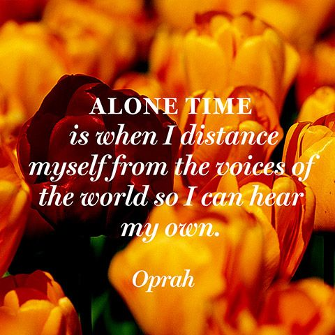 Quote About the Joy of Solitude - Quote About Being Alone - Oprah Winfrey Quote