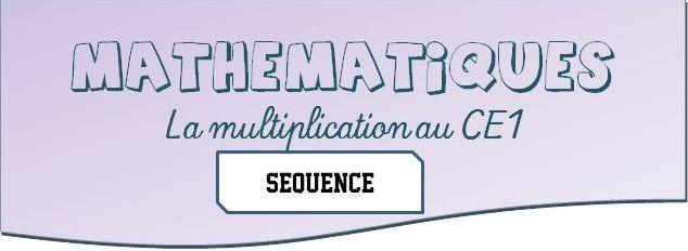 Multiplication sequence o ce1 maths pinterest - Les tables de multiplication ce1 ...