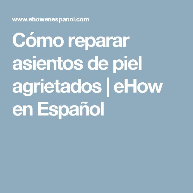 Cómo reparar asientos de piel agrietados | eHow en Español