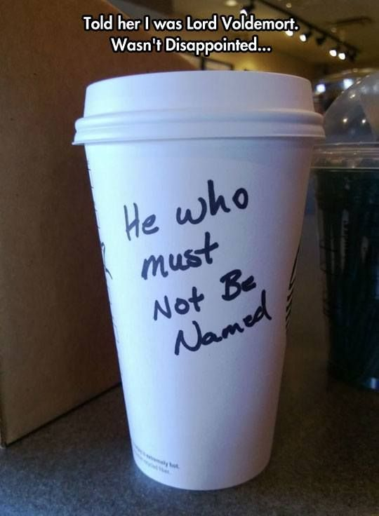 Lord Voldemort. Starbucks Worst Name Fails Ever • Page 7 of 7 • BoredBug