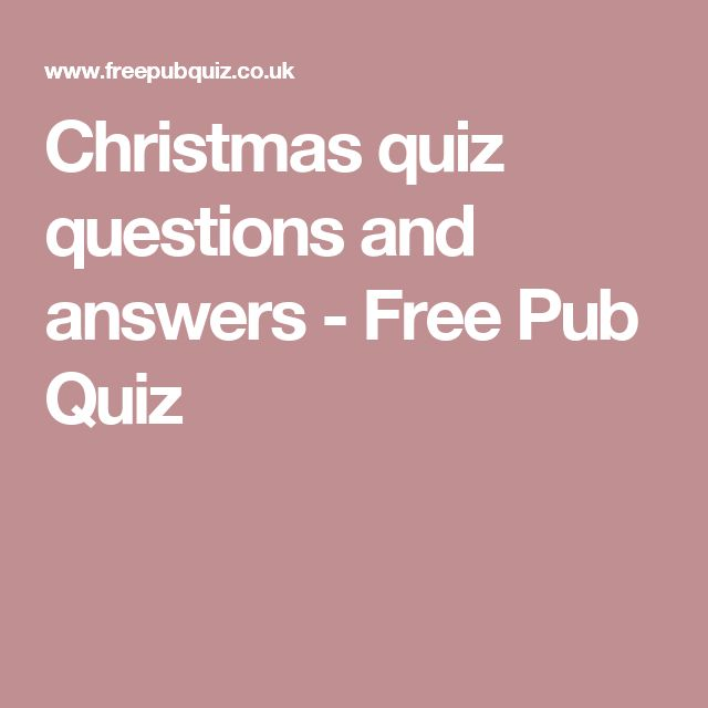 Christmas quiz questions and answers - Free Pub Quiz