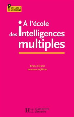 Téléchargez le livre numérique:  A l'école des intelligences multiples