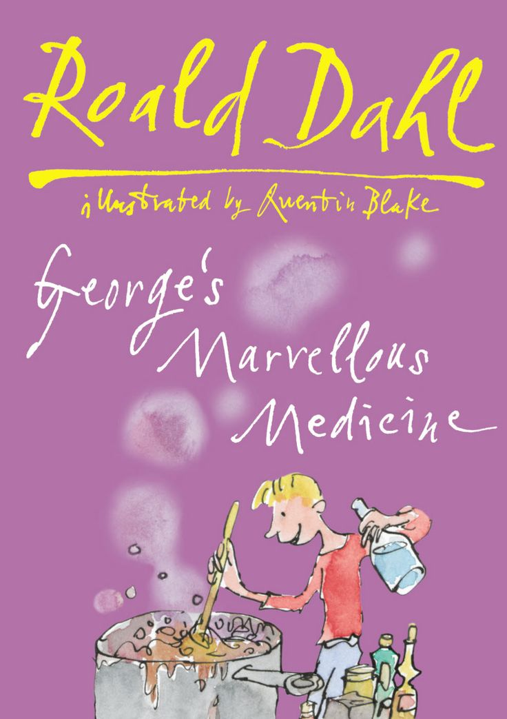 Cook up an extraordinary imagination with GEORGE'S MARVELLOUS MEDICINE by Roald Dahl. Illustrated by Quentin Blake.